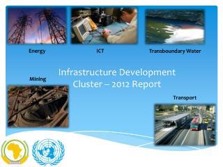 Infrastructure Development Cluster – 2012 Report