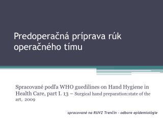 Predoperačná príprava rúk operačného tímu