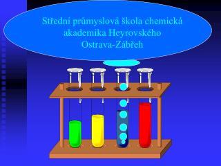 Střední průmyslová škola chemická  akademika Heyrovského  Ostrava-Zábřeh