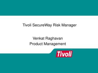 Tivoli SecureWay Risk Manager