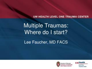 Multiple Traumas: Where do I start?