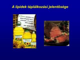 A lipidek táplálkozási jelentősége