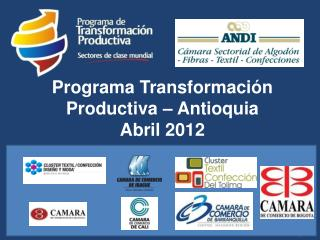 Programa Transformación Productiva – Antioquia Abril 2012