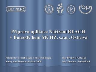 P?�prava aplikace Na?�zen� REACH  v BorsodChem MCHZ, s.r.o., Ostrava