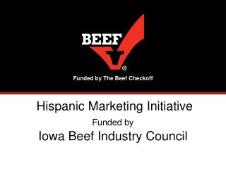 Hispanic Marketing Initiative  Funded by Iowa Beef Industry Council