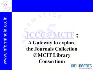 JCCC@MCIT  :  A Gateway to explore the Journals Collection  @MCIT Library Consortium