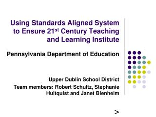 Using Standards Aligned System to Ensure 21 st  Century Teaching and Learning Institute