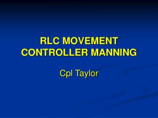 RLC MOVEMENT CONTROLLER MANNING