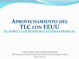 HERNANDO JOSÉ GÓMEZ RESTREPO Oficina para el Aprovechamiento del TLC con Estados Unidos