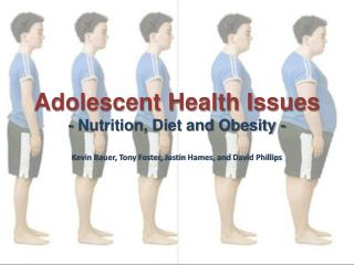 Adolescent Health Issues - Nutrition, Diet and Obesity -