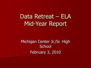 Data Retreat – ELA Mid-Year Report