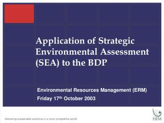 Application of Strategic Environmental Assessment (SEA) to the BDP