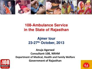 108-Ambulance Service  in the State of Rajasthan  Ajmer tour 23-27 th  October, 2013