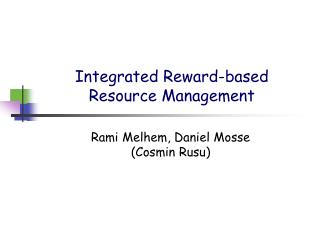 Integrated Reward-based Resource Management