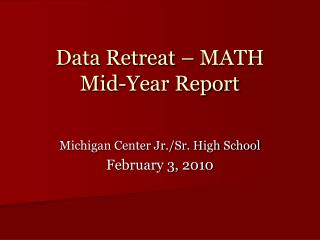 Data Retreat – MATH Mid-Year Report