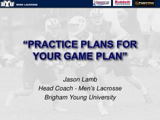 """PRACTICE PLANS FOR YOUR GAME PLAN"""