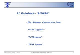 "RP Motherboard – ""RPMBRD"" - Block Diagram , Characteristics, Status - ""VFAT Mezzanine"""
