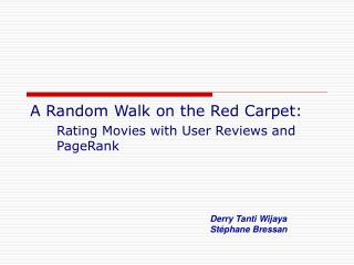 A Random Walk on the Red Carpet: