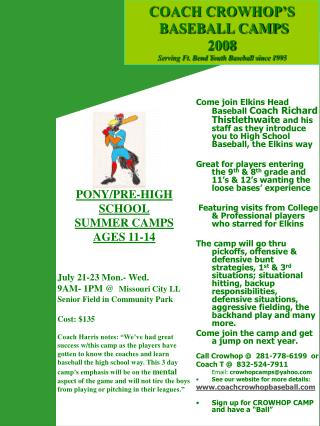 COACH CROWHOP�S    BASEBALL CAMPS 2008 Serving Ft. Bend Youth Baseball since 1995