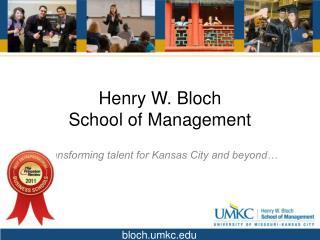 Henry W. Bloch  School of Management