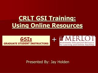 CRLT GSI Training: Using Online Resources