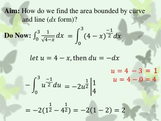 Aim:  How do we find the area bounded by curve            and line ( dx  form)?