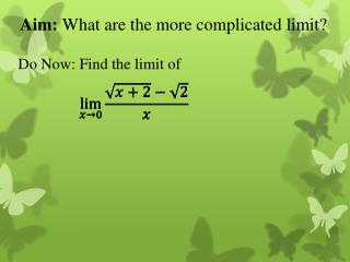 Aim:  What are the more  complicated  limit?