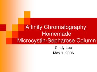 Affinity Chromatography: Homemade Microcystin-Sepharose Column