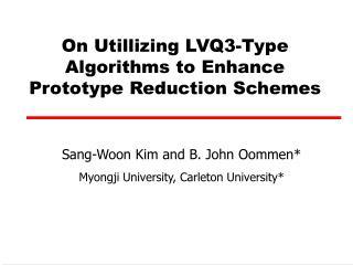 On Utillizing LVQ3-Type Algorithms to Enhance Prototype Reduction Schemes