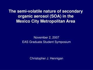 The semi-volatile nature of secondary organic aerosol (SOA) in the  Mexico City Metropolitan Area