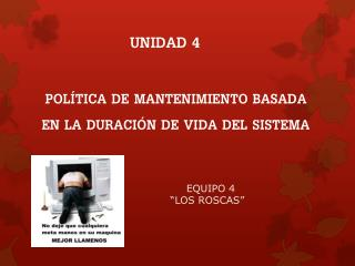 POLÍTICA DE MANTENIMIENTO BASADA EN LA DURACIÓN DE VIDA DEL SISTEMA