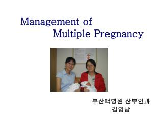 Management of                Multiple Pregnancy