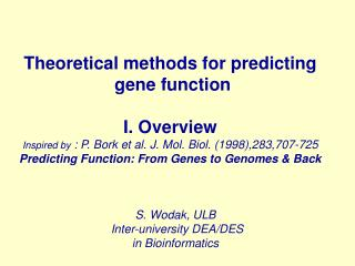 Theoretical methods for predicting  gene function I. Overview