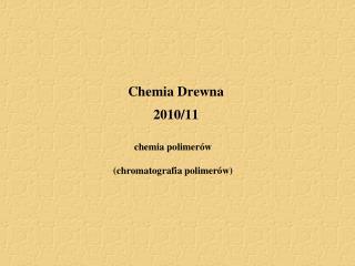 Chemia Drewna 2010/11