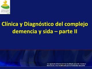Clínica y Diagnóstico del complejo demencia y sida – parte II