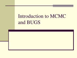 Introduction to MCMC and BUGS