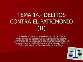 TEMA 14.- DELITOS CONTRA EL PATRIMONIO (II)