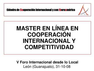MASTER EN L ÍNEA  EN COOPERACI ÓN INTERNACIONAL Y COMPETITIVIDAD