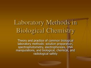 Laboratory Methods in Biological Chemistry