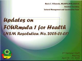 Updates on  FOURmula 1 for Health (NSM Resolution No. 2005-01-01)