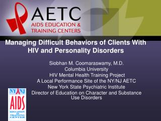 Managing Difficult Behaviors of Clients With HIV and Personality Disorders