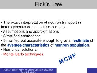 The exact interpretation of neutron transport in heterogeneous domains is so complex.
