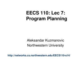 EECS 110: Lec 7:  Program Planning