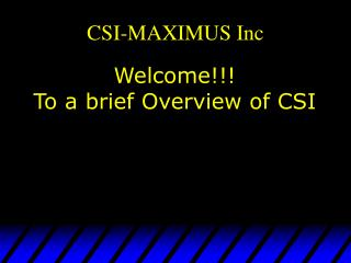 CSI-MAXIMUS Inc