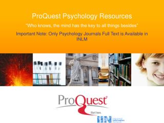"ProQuest Psychology Resources  ""Who knows, the mind has the key to all things besides"""