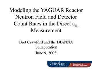 Modeling the YAGUAR Reactor Neutron Field and Detector Count Rates in the Direct a nn  Measurement