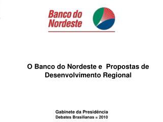 Gabinete da Presidência Debates Brasilianas = 2010
