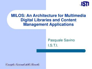 MILOS: An Architecture for Multimedia Digital Libraries and Content Management Applications