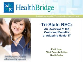 Tri-State REC:  An Overview of the  Costs and Benefits  of Adopting Health IT