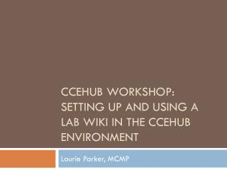 cceHUB  workshop: setting up and using a lab wiki in the  ccehub  environment
